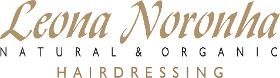 Leona Noronha , Natural & Organic Hairdressing
